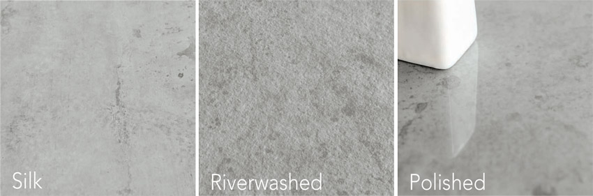SIlk, Riverwashed and polished are some of the different types of sintered stone looks